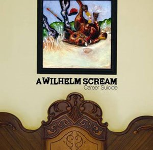 A Wilhelm Scream - Career Suicide