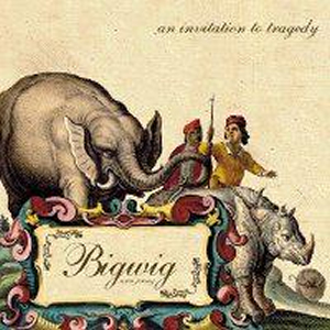 Bigwig - An Invitation to Tragedy