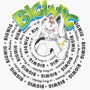 Bigwig - Unmerry Melodies