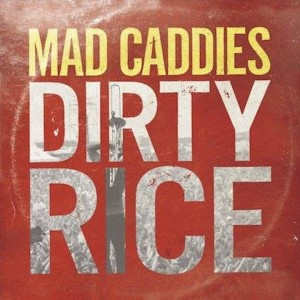 Mad Caddies - Dirty Rice